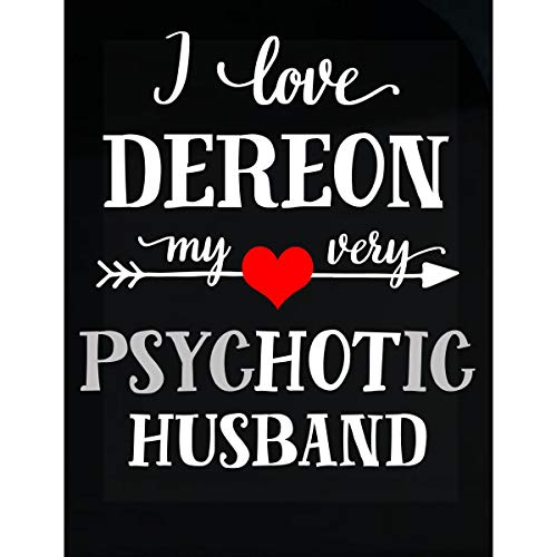 (I Love Dereon My Very Psychotic Husband. Gift for Her - Sticker)