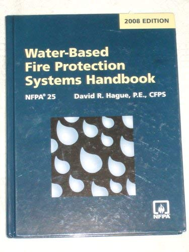 Water-Based Fire Protection Systems Handbook, 2008 Edition, NFPA 25