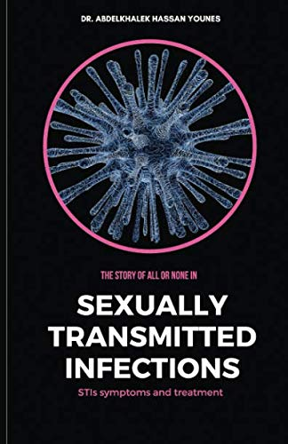The Story of All or None in Sexually Transmitted Infections: STIs Symptoms and Treatment