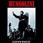 Mussolini | Jasper Ridley