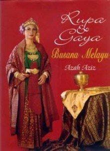 Rupa dan Gaya: Busana Melayu (Art and Style - Malays Clothing)