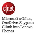Microsoft's Office, OneDrive, Skype to Climb into Lenovo Phones | Lance Whitney