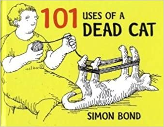 Book A Hundred and One Uses of a Dead Cat by Simon Bond (2009-11-19)