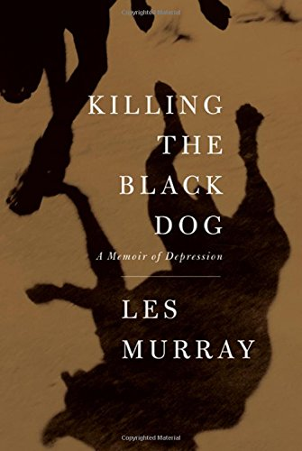88a9d935997 Killing the Black Dog  A Memoir of Depression. by murray les