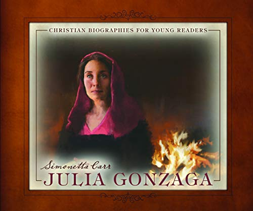 Julia Gonzaga (Christian Biographies for Young Readers)