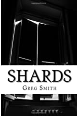 Shards: Flash Fiction and other Stories