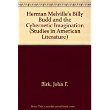 Herman Melville's Billy Budd and the Cybernetic Imagination (Studies in American Literature)