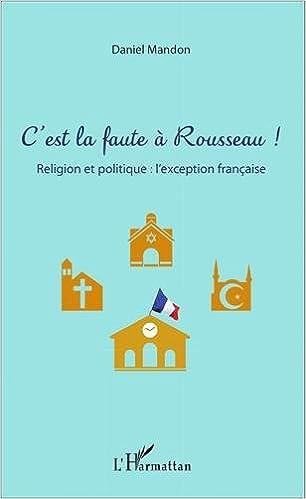 Livres télécharger itunes gratuitement C'est la faute à Rousseau ! CHM 2343066094