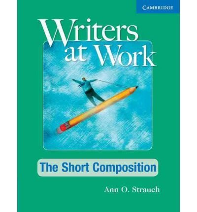 Download Writers at Work: The Short Composition Student's Book (Paperback) - Common pdf epub