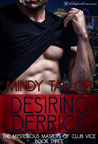Desiring Derrick (Mysterious Masters of Club Vice Book 3)