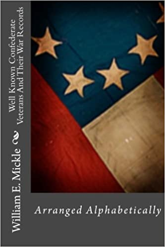 Book Well Known Confederate Veterans And Their War Records: Arranged Alphabetically