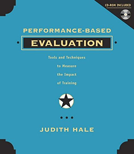 Performance Based Evaluation: Tools and Techniques to Measure the Impact of Training