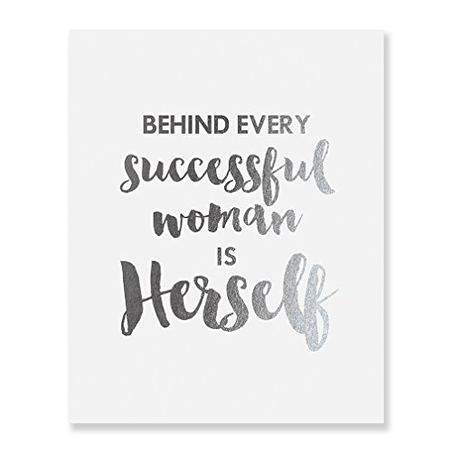 Behind Every Successful Woman Is Herself Silver Foil Print Poster Boss Lady Chic Girly Office Silver Decor Wall Art 8 inches x 10 inches -