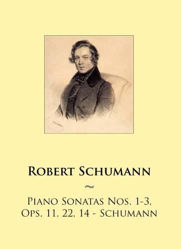 Piano Sonatas Nos. 1-3, Ops. 11, 22, 14 - Schumann (Samwise Music For Piano) (Volume 79)