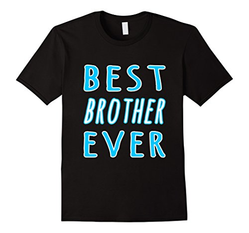 Mens BEST BROTHER EVER T-Shirt Birthday Gift B-day Sibling Bro Medium Black