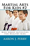 Image of Martial Arts For Kids 2: Kids Group Activities For Healthy Kids