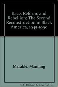 race reform and rebellion the second reconstruction in black america 1945 1990