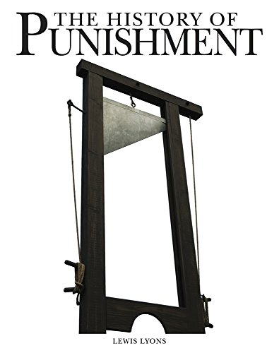 The History of Punishment Lewis Lyons
