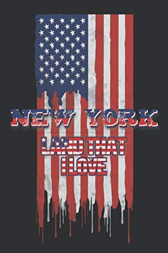 New York Land That I love: Lined Notebook - Patriotic Journal For American Patriots From The State of New York - USA Flag With - Free Marines T-shirt