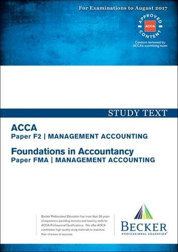 ACCA Approved – F2 Management Accounting (FIA: FMA): Study Text (All Exams Up to August 2017)