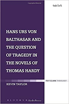 Book Hans Urs von Balthasar and the Question of Tragedy in the Novels of Thomas Hardy