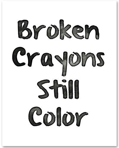Broken Crayons Still Color - 11x14 Unframed Typography Art Print - Great Inspirational Gift (Color Frame Stars Home)