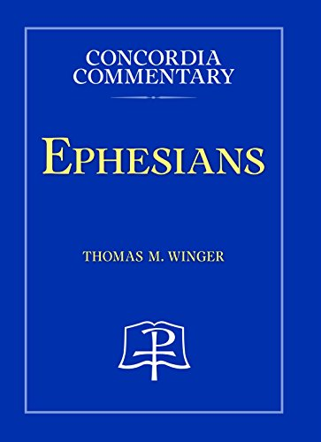 Ephesians (Concordia Commentary: A Theological Exposition of Sacred Scripture)