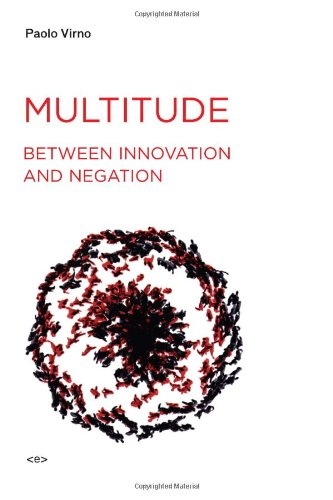 Multitude between Innovation and Negation (Semiotext(e) / Foreign Agents)