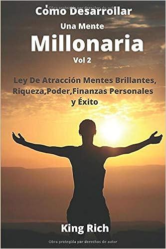 Como Desarrollar Una Mente Millonaria Vol 2 Ley De ...
