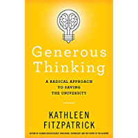 Generous Thinking: A Radical Approach to Saving the University (English Edition)