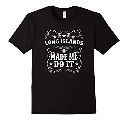 Mens Long Islands Made Me Do It Funny Drink Iced Tea Alcohol Tee Xl Black