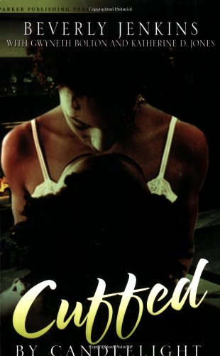 Cuffed by Candlelight: An Erotic Romance Anthology (Noire Passion) by Parker Publishing, LLC