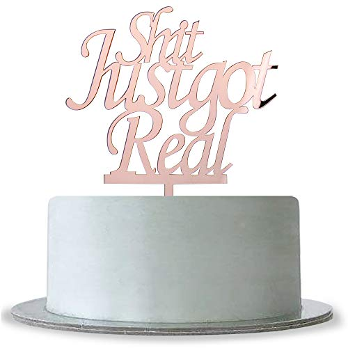 Mirror Rose Gold Shit Just Got Real Cake Topper for Funny Wedding, Engagement, Bridal Shower,Baby Shower,Hen Night, Wedding Bachelorette Party Decoration Supplies -