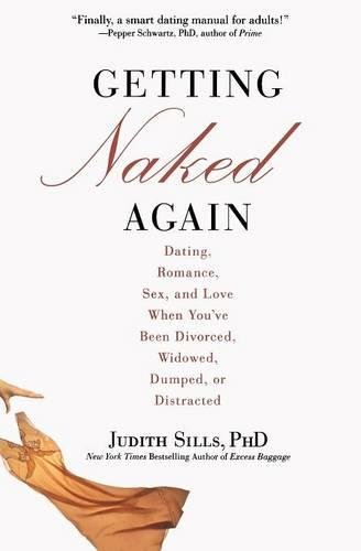 Getting Naked Again: Dating, Romance, Sex, and Love When You've Been Divorced, Widowed, Dumped, or Distracted by Grand Central Life & Style