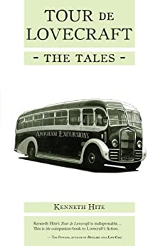 Tour de Lovecraft: The Tales by [Hite, Kenneth]