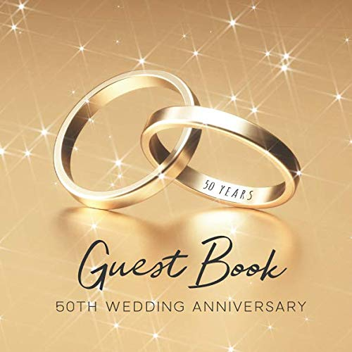 Guest Book 50th Wedding Anniversary: Lovely Golden Wedding Rings Cover - 150 Pages