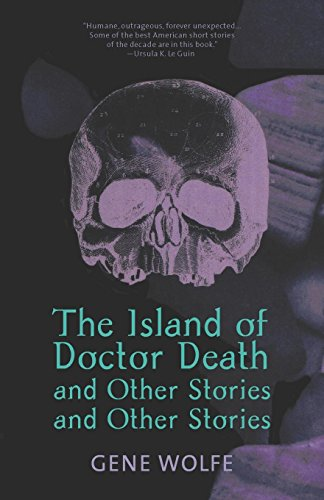 Book cover from The Island of Doctor Death and Other Stories and Other Stories by Gene Wolfe