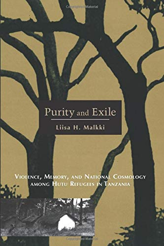 Purity And Exile  Violence Memory And National Cosmology Among Hutu Refugees In Tanzania