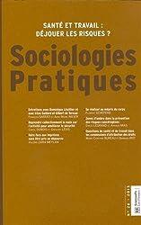 Sociologies Pratiques, N° 26/2013 : Santé et travail : déjouer les risques ?