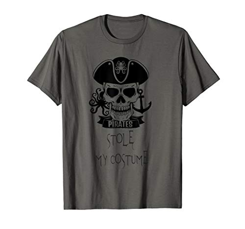 Funny Halloween Pirates Stole My Costume Outfit Adults T-Shirt]()