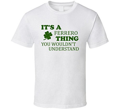 its-a-ferrero-thing-wouldnt-understand-st-patricks-day-t-shirt-m-white