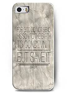 OUO Deisign For god did not send his son to the earth to condemnit but save it - iPhone 5 / 5s - hard snap on plastic case - Inspirational and motivational life quotes