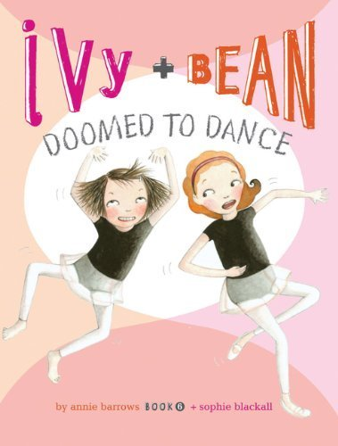 [ IVY AND BEAN DOOMED TO DANCE (IVY & BEAN #06) ] By Barrows, Annie ( Author) 2010 [ Paperback ] pdf epub