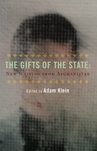 The Gifts of the State and Other Stories: New Writing from Afghanistan