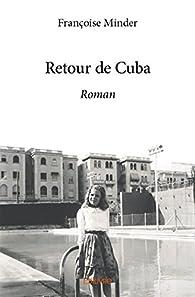 Retour de Cuba par Françoise Minder