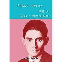 Dans la Colonie Pénitentiaire (Littérature XXe Siècle) (French Edition)