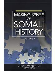 Making Sense of Somali History: Volume 1