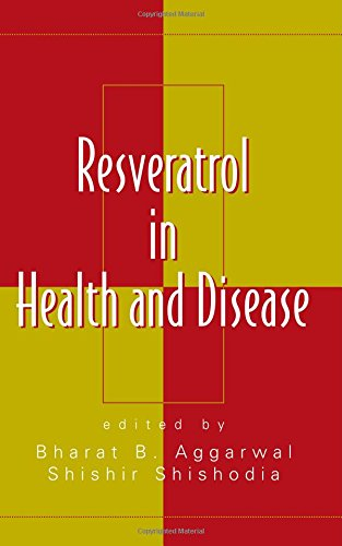 Resveratrol in Health and Disease (Oxidative Stress and Disease)