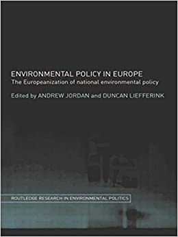 Book Environmental Policy in Europe: The Europeanization of National Environmental Policy (Environmental Politics)