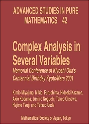 Book Complex Analysis in Several Variables: Memorial Conference of Kiyoshi Oka's Centennial Birthday, Kyoto/Nara 2001: 42 (Advanced Studies in Pure Maths)